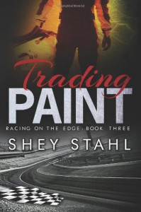 Trading Paint: Racing on the Edge (Volume 3) - Shey Stahl