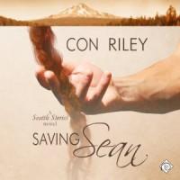 Saving Sean - Con Riley, JP Handler