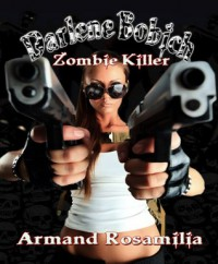Darlene Bobich: Zombie Killer - Armand Rosamilia