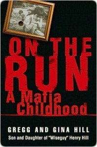 On the Run: A Mafia Childhood - Sean Flynn, Gregg Hill, Gina Hill