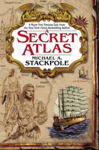 A Secret Atlas (The Age of Discovery, Book 1) - Michael A. Stackpole