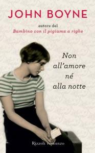 Non all'amore né alla notte (Rizzoli Narrativa straniera) - Boyne John