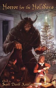 Horror for the Holidays - Scott David Aniolowski, T.E. Grau, H.P. Lovecraft, Joseph S. Pulver, Pete Rawlik, Adrian Tchaikovsky, Ann K. Schwader, James Robert Smith, Don Webb, Will Murray, Kevin Ross, William Meikle, Tara Vanflower, Donald R. Burleson, Mollie Burleson, Tom Lynch, Michael G. Szyman