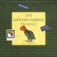 The Griffin & Sabine Trilogy - Nick Bantock