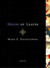 House of Leaves - Mark Z. Danielewski
