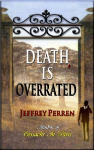 Death Is Overrated, a mystery novel - Jeffrey Perren