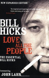 Love All the People: The Essential Bill Hicks - Bill Hicks, John Lahr