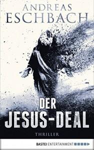 Der Jesus-Deal: Thriller - Andreas Eschbach