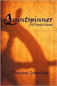 Quintspinner: A Pirate's Quest - Dianne Greenlay