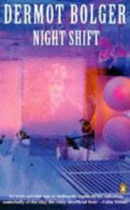 Night Shift - Dermot Bolger
