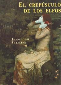 El crepúsculo de los elfos - Jean-Louis Fetjaine