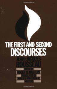 The First and Second Discourses - Jean-Jacques Rousseau, Judith R. Masters, Roger D. Masters