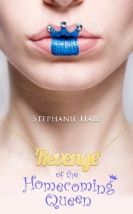 Revenge of the Homecoming Queen  - Stephanie Hale