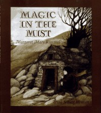 Magic in the Mist - Margaret Mary Kimmel, Trina Schart Hyman