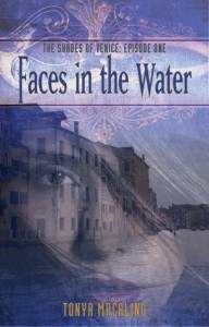 Faces in the Water (The Shades of Venice, #1) - Tonya Macalino