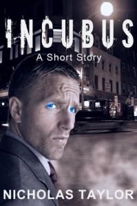 Incubus: A Short Story - Nicholas Taylor