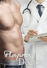 Playing Doctor  (Catalyst, #1.5) - S.L. Armstrong,  K. Piet