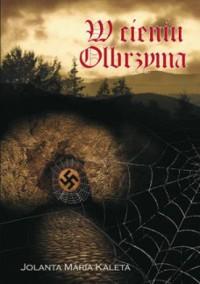 W cieniu Olbrzyma - Jolanta Maria Kaleta
