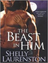 The Beast in Him - Shelly Laurenston
