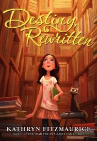 Destiny, Rewritten - Kathryn Fitzmaurice