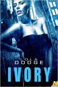 Ivory - Lola Dodge