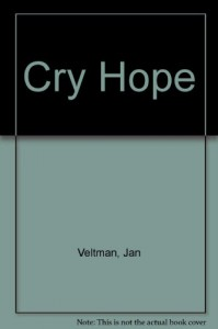 Cry Hope: Positive Affirmations for Healthy Living - Jan Veltman
