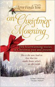 Love Finds You On Christmas Morning - Trish Perry, Debby Mayne