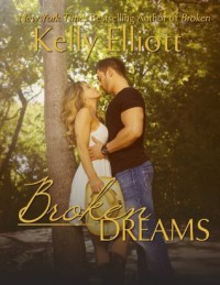Broken Dreams (Broken Series) - Kelly Elliott