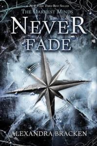 Never Fade (A Darkest Minds Novel) - Alexandra Bracken