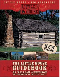 The Little House Guidebook - William Anderson, Leslie A. Kelly