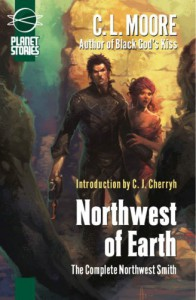 Northwest of Earth (Complete Northwest Smith) - C.L. Moore