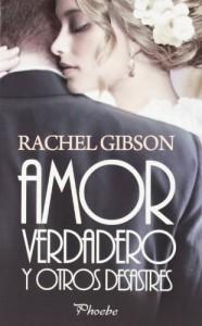 Amor verdadero y otros desastres (Phoebe) - Rachel Gibson