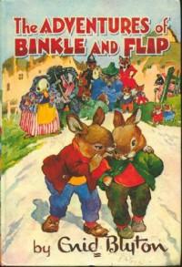 The Adventures Of Binkle And Flip - Enid Blyton