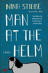 Man at the Helm: A Novel - Nina Stibbe