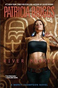 River Marked (Mercedes Thompson, #6) - Patricia Briggs