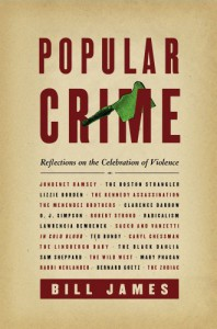 Popular Crime: Reflections on the Celebration of Violence - Bill James