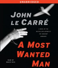A Most Wanted Man - John le Carré, Roger Rees