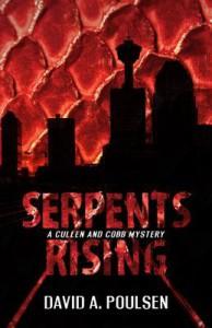 Serpents Rising: A Cobb and Cullen Mystery - David A Poulsen