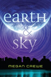 Earth & Sky - Megan Crewe