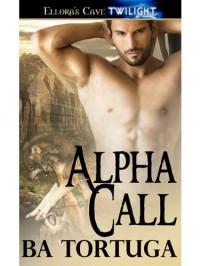 Alpha Call - B.A. Tortuga