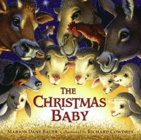 The Christmas Baby - Marion Dane Bauer, Richard Cowdrey