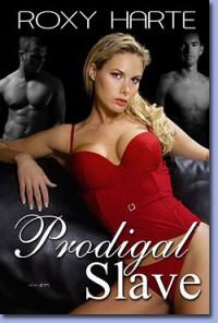 Prodigal Slave - Roxy Harte