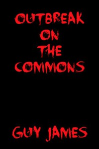 Outbreak on the Commons: A Short Story - Guy James