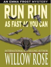 Run Run As Fast As You Can - Willow Rose