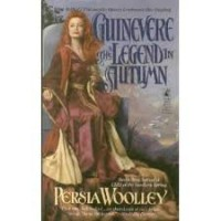 Guinevere: The Legend in Autumn - Persia Woolley