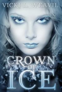 Crown Of Ice - Vicki L. Weavil
