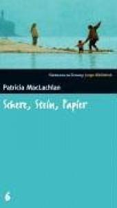 Schere, Stein, Papier. Sophies Geschichte (SZ Junge Bibliothek, #6) - Patricia MacLachlan