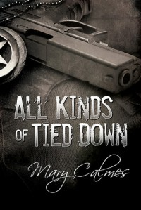 All Kinds of Tied Down - Mary Calmes