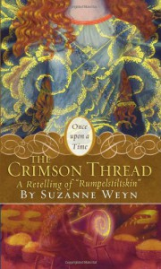 "The Crimson Thread: A Retelling of ""Rumpelstiltskin"" - Suzanne Weyn, Mahlon F. Craft"