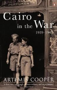 Cairo In The War 1939 1945 - Artemis Cooper